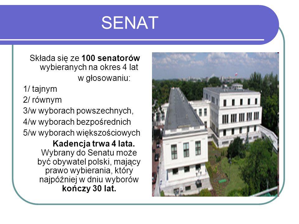 SENAT Składa się ze 100 senatorów wybieranych na okres 4 lat w głosowaniu: 1/ tajnym 2/ równym 3/w wyborach powszechnych, 4/w wyborach bezpośrednich 5