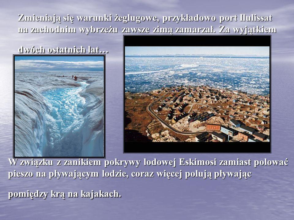 Zmieniają się warunki żeglugowe, przykładowo port Ilulissat na zachodnim wybrzeżu zawsze zimą zamarzał.