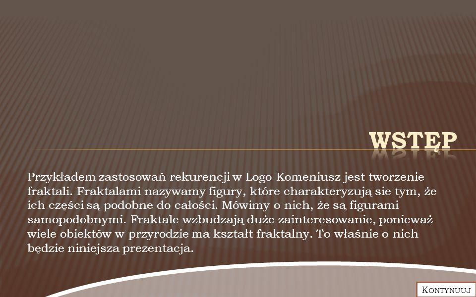 Proces powstawania.Proces powstawania. Procedura w programie Logo Komeniusz.
