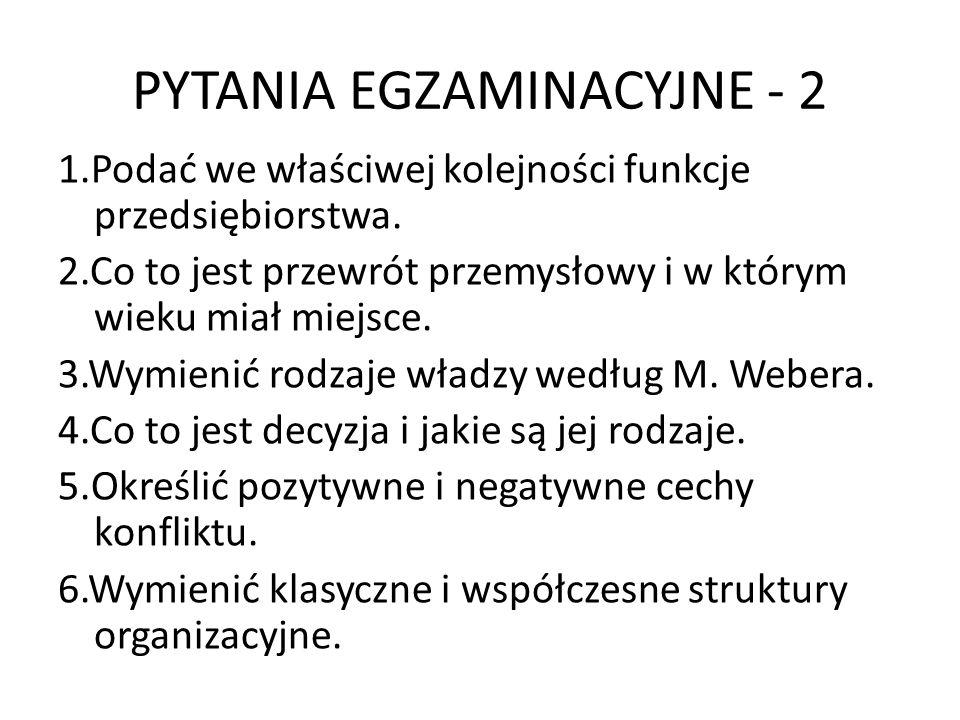 PYTANIA EGZAMINACYJNE - 2 1.Podać we właściwej kolejności funkcje przedsiębiorstwa.