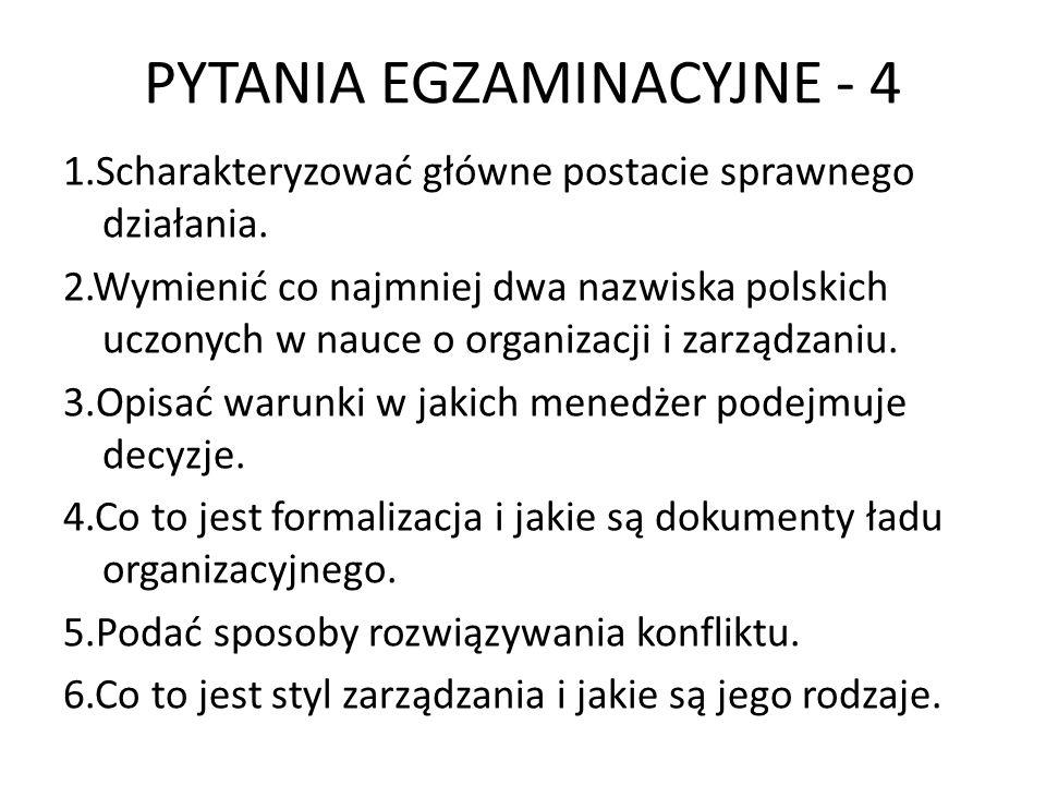 PYTANIA EGZAMINACYJNE - 4 1.Scharakteryzować główne postacie sprawnego działania. 2.Wymienić co najmniej dwa nazwiska polskich uczonych w nauce o orga