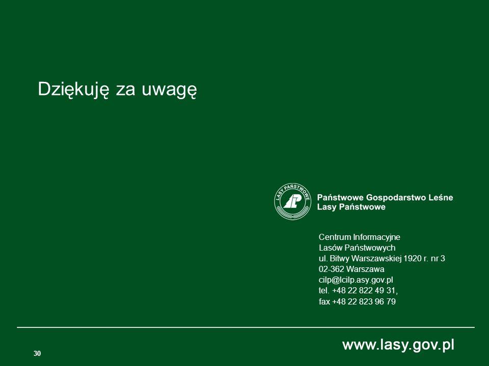 30 Centrum Informacyjne Lasów Państwowych ul. Bitwy Warszawskiej 1920 r. nr 3 02-362 Warszawa cilp@lcilp.asy.gov.pl tel. +48 22 822 49 31, fax +48 22