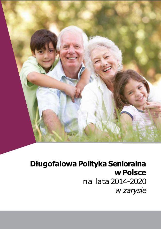 1 Długofalowa Polityka Senioralna w Polsce na lata 2014-2020 w zarysie