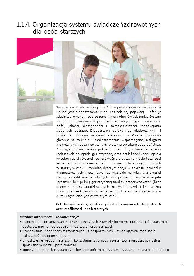 15 1.1.4. Organizacja systemu świadczeń zdrowotnych dla osób starszych Kierunki interwencji - rekomendacje: planowanie i organizowanie usług społeczny