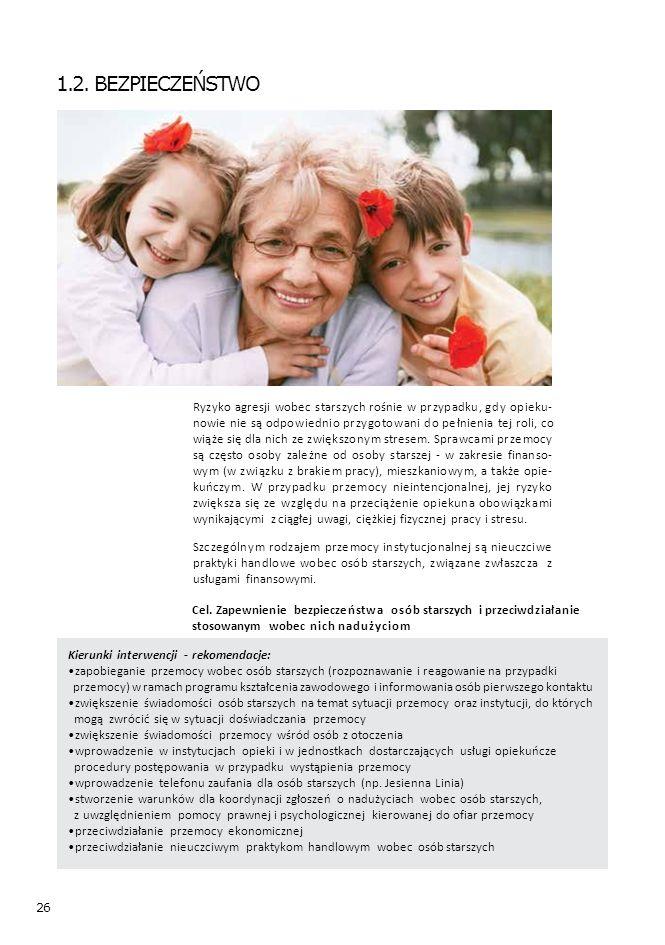 26 Kierunki interwencji - rekomendacje: zapobieganie przemocy wobec osób starszych (rozpoznawanie i reagowanie na przypadki przemocy) w ramach programu kształcenia zawodowego i informowania osób pierwszego kontaktu zwiększenie świadomości osób starszych na temat sytuacji przemocy oraz instytucji, do których mogą zwrócić się w sytuacji doświadczania przemocy zwiększenie świadomości przemocy wśród osób z otoczenia wprowadzenie w instytucjach opieki i w jednostkach dostarczających usługi opiekuńcze procedury postępowania w przypadku wystąpienia przemocy wprowadzenie telefonu zaufania dla osób starszych (np.