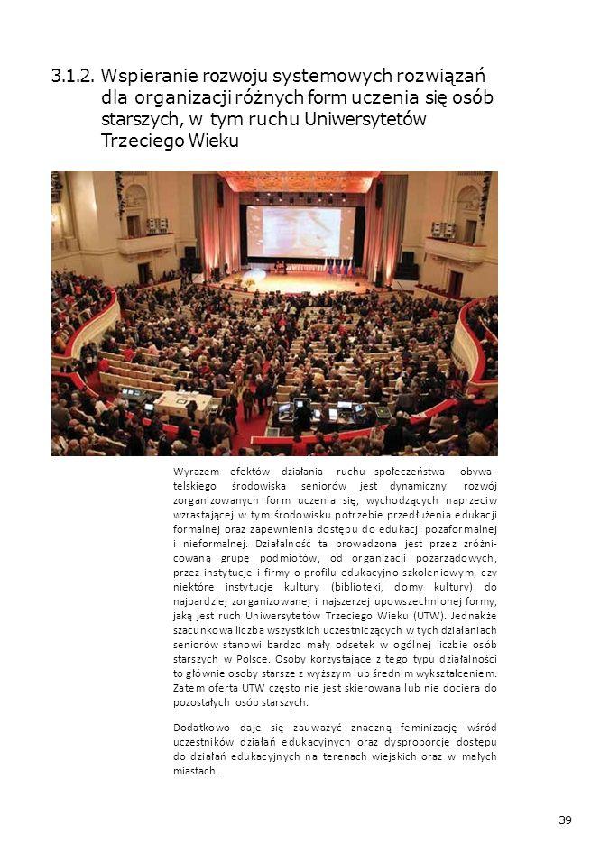 Wyrazem efektów działania ruchu społeczeństwa telskiegośrodowiskaseniorówjestdynamiczny obywa- rozwój zorganizowanych form uczenia się, wychodzących n