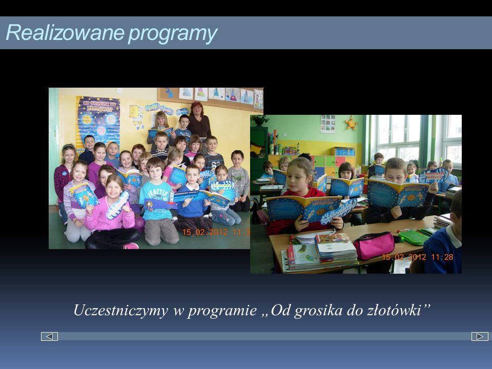 """Realizowane programy Uczestniczymy w programie """"Od grosika do złotówki"""