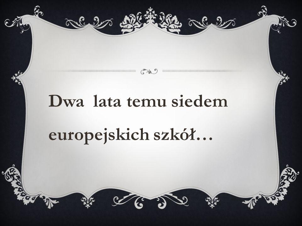 Dwa lata temu siedem europejskich szkół…