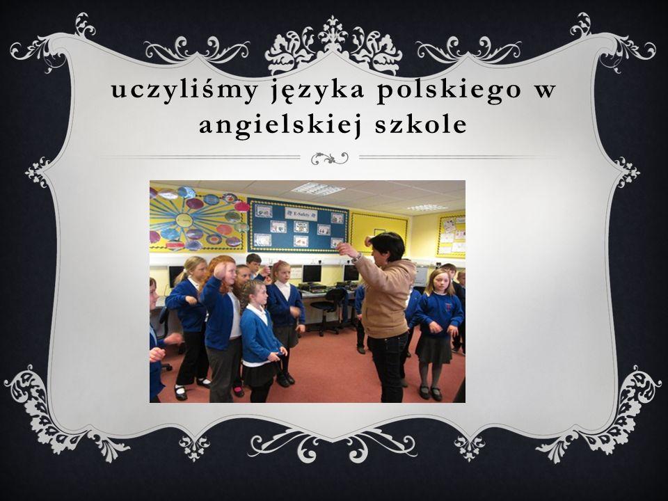 uczyliśmy języka polskiego w angielskiej szkole