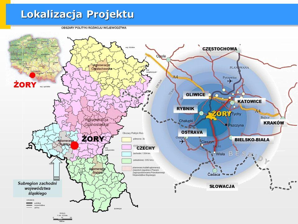 Lokalizacja Projektu KATOWICE KRAKÓW RYBNIK CZĘSTOCHOWA GLIWICE ŻORY CZECHY SŁOWACJA BIELSKO-BIAŁA OSTRAVA ŻORY Subregion zachodni województwa śląskie