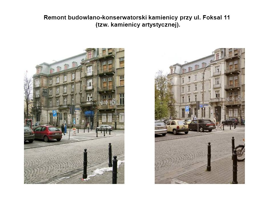 Remont budowlano-konserwatorski kamienicy przy ul. Foksal 11 (tzw. kamienicy artystycznej).