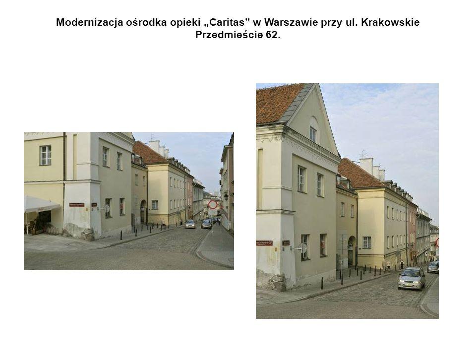 """Modernizacja ośrodka opieki """"Caritas w Warszawie przy ul. Krakowskie Przedmieście 62."""