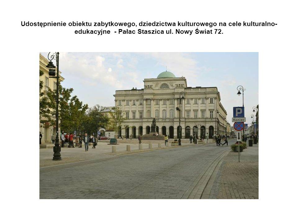 Udostępnienie obiektu zabytkowego, dziedzictwa kulturowego na cele kulturalno- edukacyjne - Pałac Staszica ul.