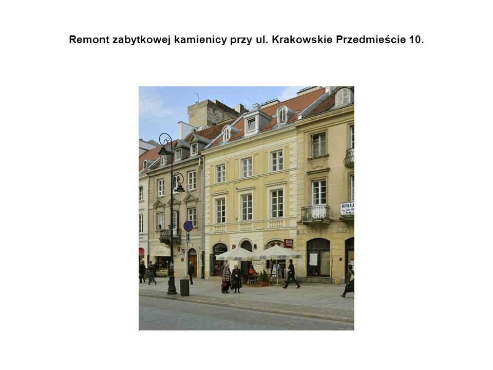Remont zabytkowej kamienicy przy ul. Krakowskie Przedmieście 10.