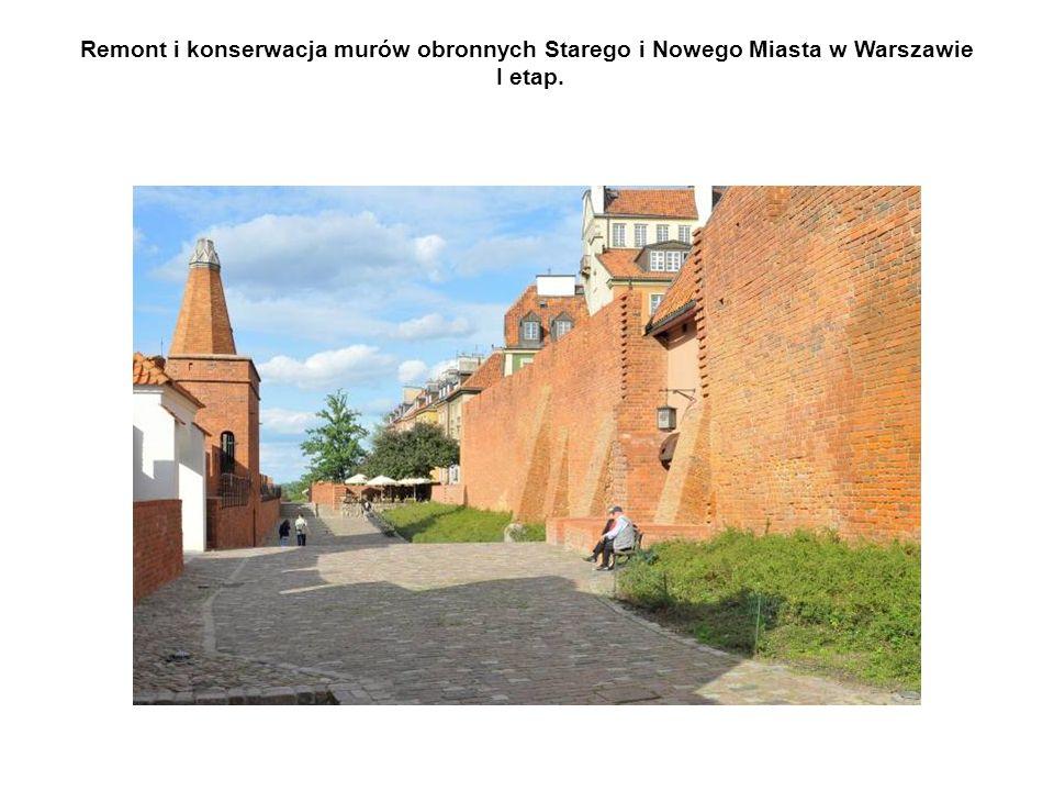 Remont i konserwacja murów obronnych Starego i Nowego Miasta w Warszawie I etap.