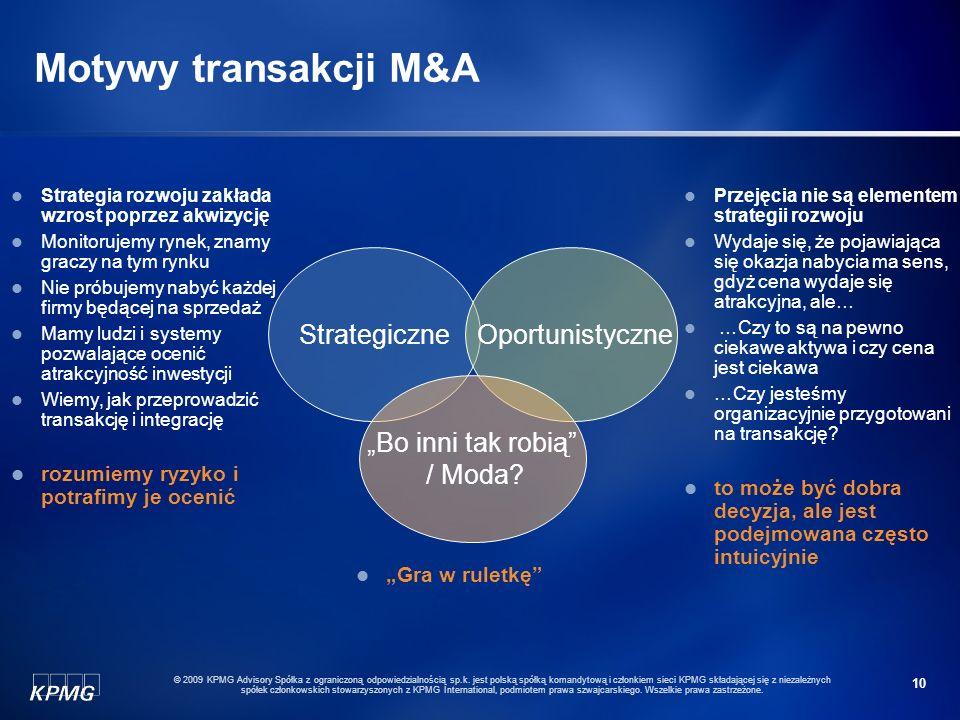 10 © 2009 KPMG Advisory Spółka z ograniczoną odpowiedzialnością sp.k. jest polską spółką komandytową i członkiem sieci KPMG składającej się z niezależ