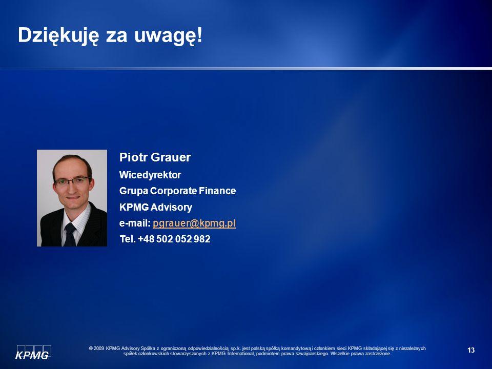 13 © 2009 KPMG Advisory Spółka z ograniczoną odpowiedzialnością sp.k. jest polską spółką komandytową i członkiem sieci KPMG składającej się z niezależ