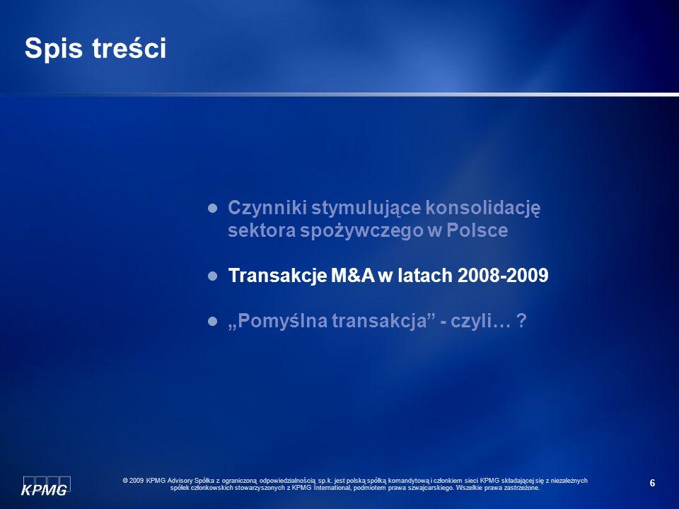 6 © 2009 KPMG Advisory Spółka z ograniczoną odpowiedzialnością sp.k. jest polską spółką komandytową i członkiem sieci KPMG składającej się z niezależn