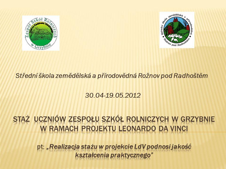 Střední škola zemědělská a přírodovědná Rožnov pod Radhoštěm 30.04-19.05.2012