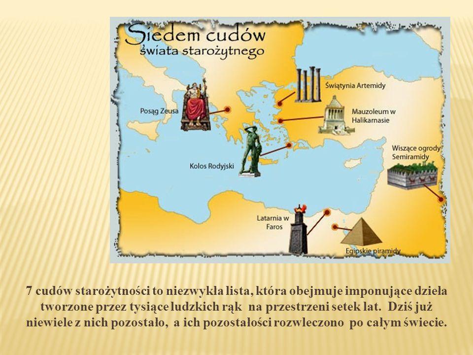 Mianem siedmiu cudów świata określano siedem przykładów dzieł sztuki i szczytowych osiągnięć architektury, szczególnie cenionych przez starożytnych Greków.