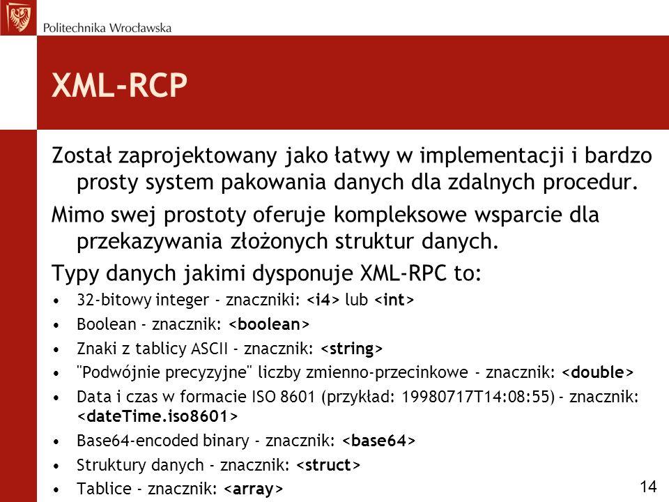 XML-RCP Został zaprojektowany jako łatwy w implementacji i bardzo prosty system pakowania danych dla zdalnych procedur.