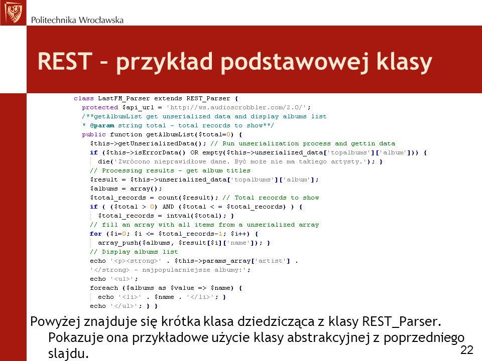 REST – przykład podstawowej klasy Powyżej znajduje się krótka klasa dziedzicząca z klasy REST_Parser.