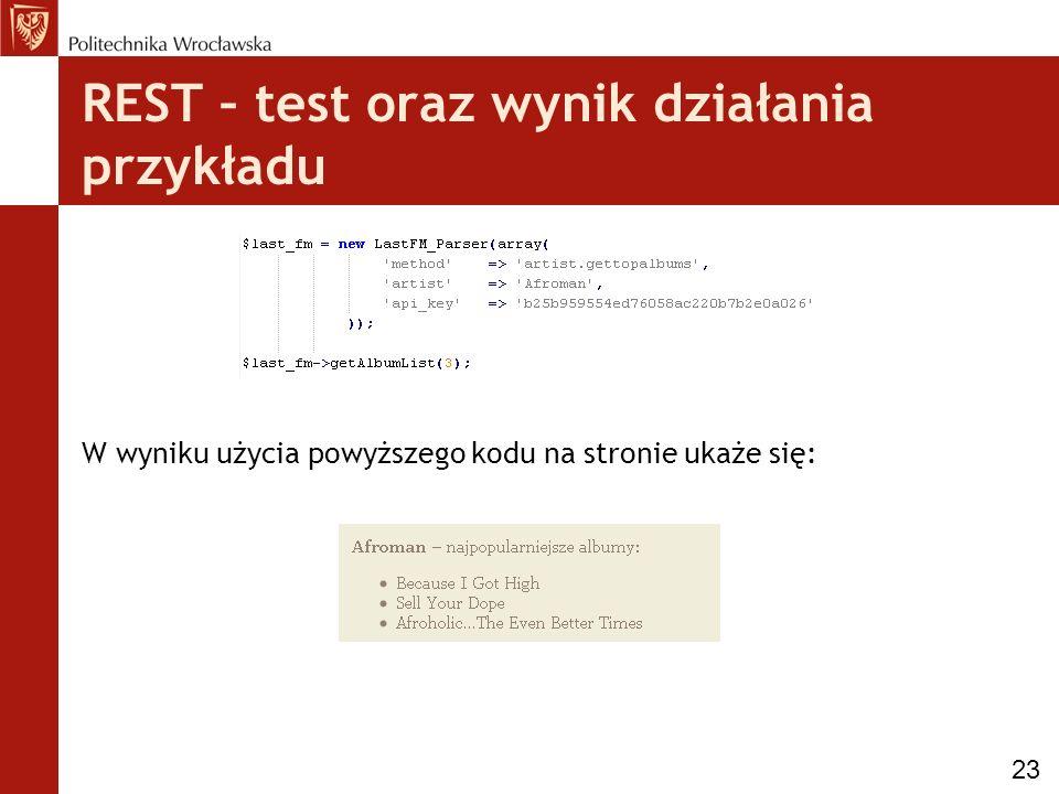 REST – test oraz wynik działania przykładu W wyniku użycia powyższego kodu na stronie ukaże się: 23