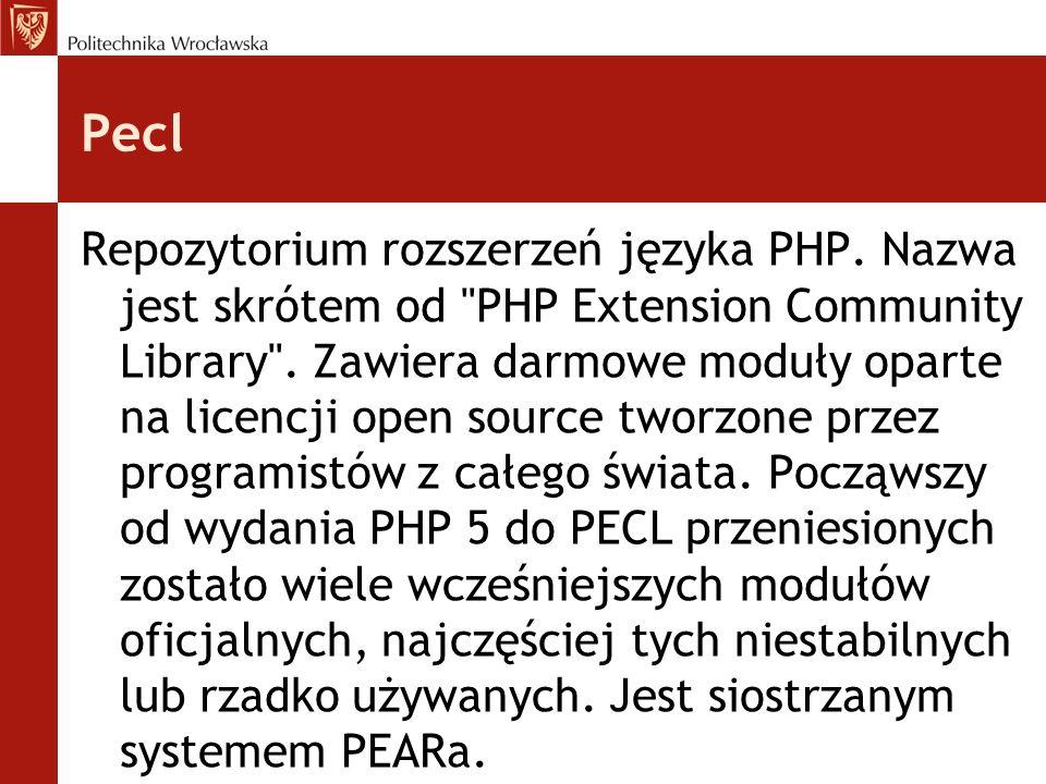 Pecl Repozytorium rozszerzeń języka PHP. Nazwa jest skrótem od PHP Extension Community Library .