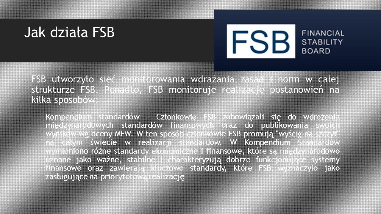 Jak działa FSB FSB utworzyło sieć monitorowania wdrażania zasad i norm w całej strukturze FSB.