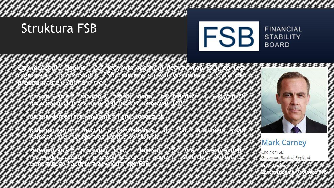 Struktura FSB Zgromadzenie Ogólne- jest jedynym organem decyzyjnym FSB( co jest regulowane przez statut FSB, umowy stowarzyszeniowe i wytyczne proceduralne).