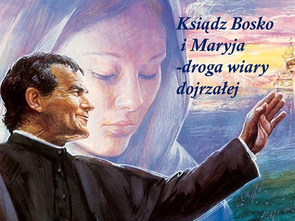 Ksi ą dz Bosko i Maryja -droga wiary dojrzałej