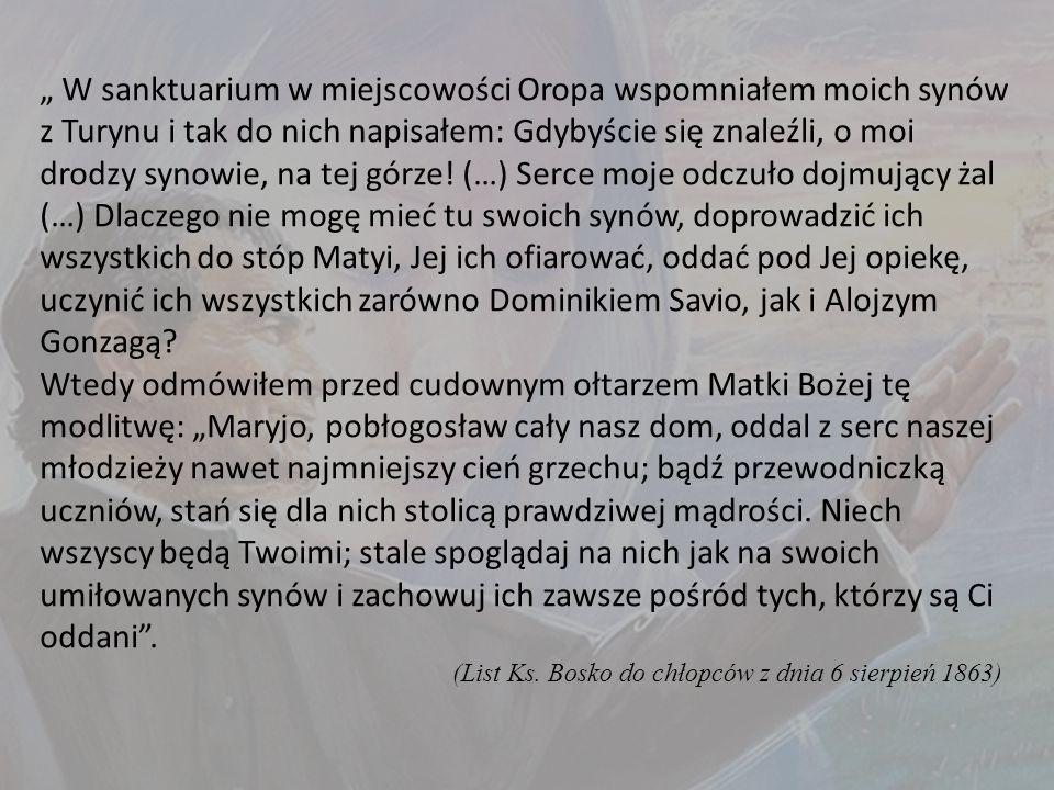 """"""" W sanktuarium w miejscowości Oropa wspomniałem moich synów z Turynu i tak do nich napisałem: Gdybyście się znaleźli, o moi drodzy synowie, na tej górze."""