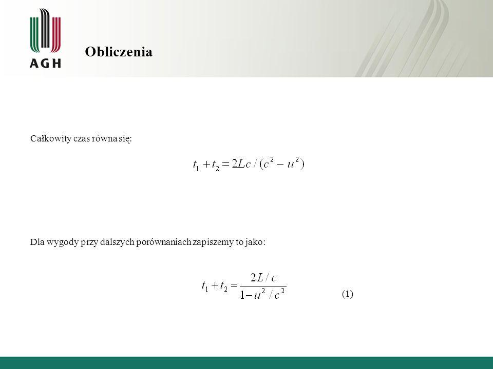 Obliczenia Całkowity czas równa się: Dla wygody przy dalszych porównaniach zapiszemy to jako: (1)