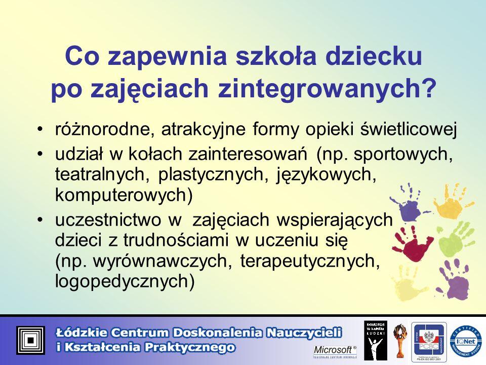 Co zapewnia szkoła dziecku po zajęciach zintegrowanych? różnorodne, atrakcyjne formy opieki świetlicowej udział w kołach zainteresowań (np. sportowych