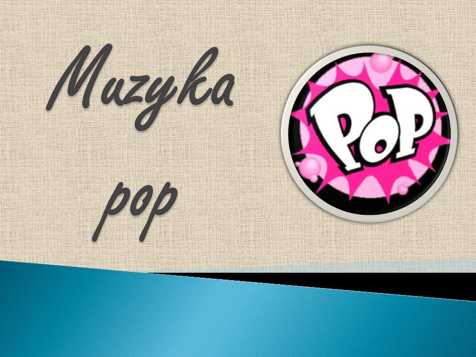 Nazwą pop określa się rodzaj muzyki popularnej, bardzo rozpowszechnionej i lubianej przez artystów na całym świecie.