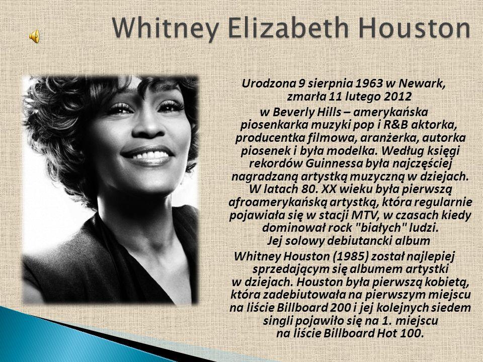 Urodzona 9 sierpnia 1963 w Newark, zmarła 11 lutego 2012 w Beverly Hills – amerykańska piosenkarka muzyki pop i R&B aktorka, producentka filmowa, aran
