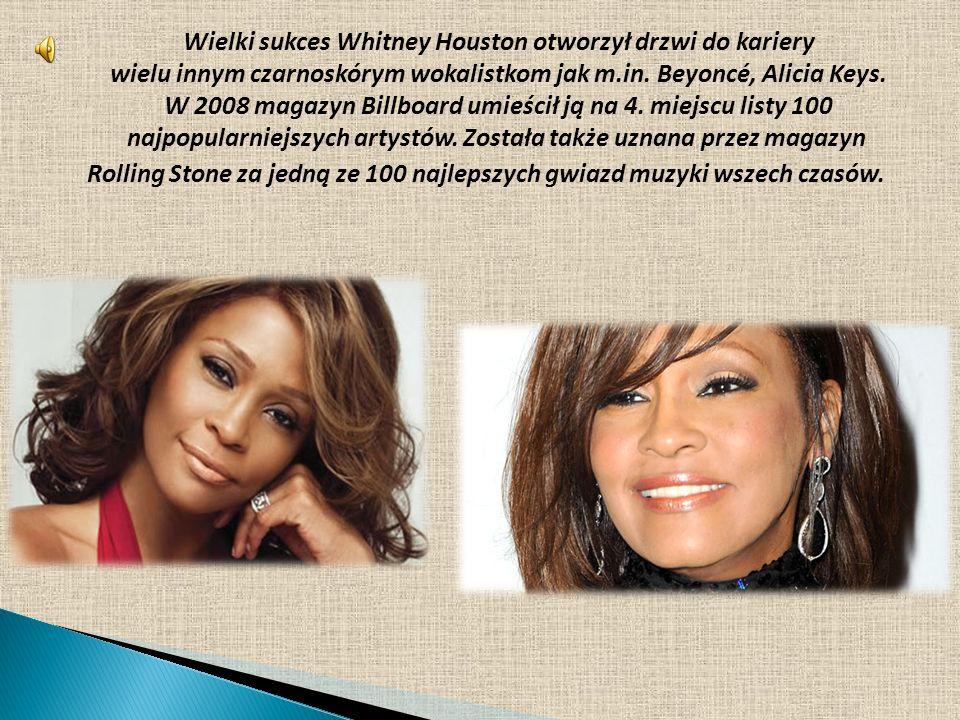 Wielki sukces Whitney Houston otworzył drzwi do kariery wielu innym czarnoskórym wokalistkom jak m.in. Beyoncé, Alicia Keys. W 2008 magazyn Billboard