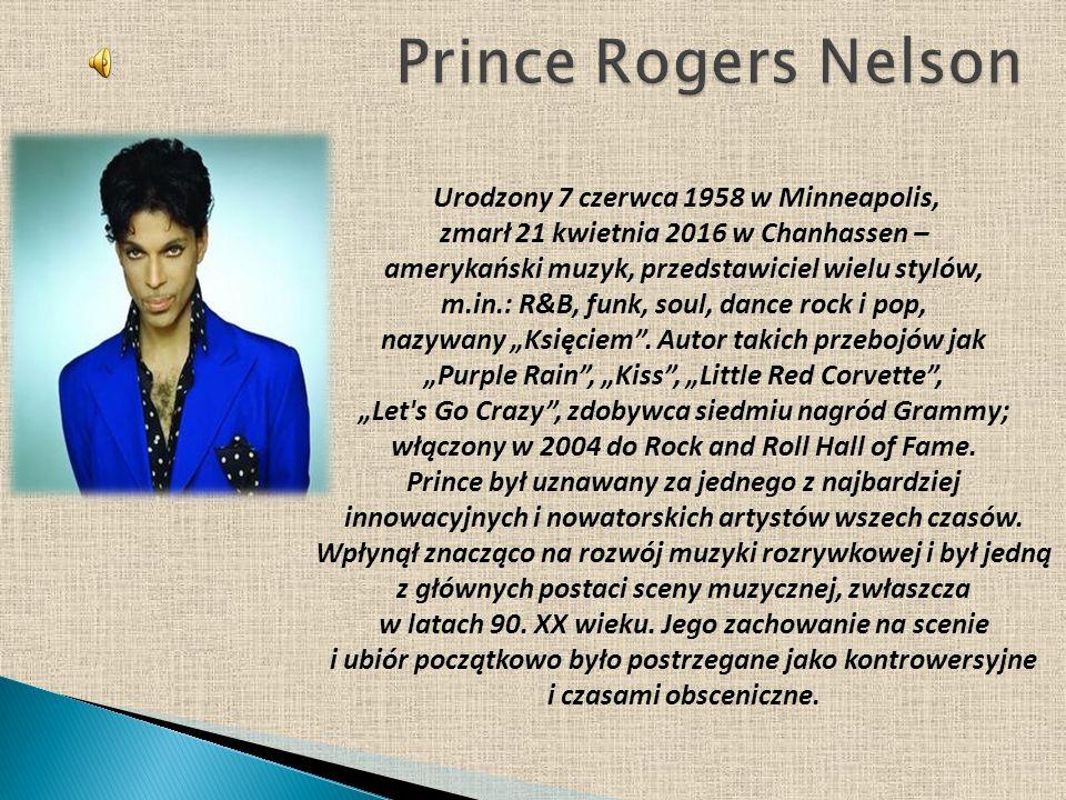 Urodzony 7 czerwca 1958 w Minneapolis, zmarł 21 kwietnia 2016 w Chanhassen – amerykański muzyk, przedstawiciel wielu stylów, m.in.: R&B, funk, soul, d