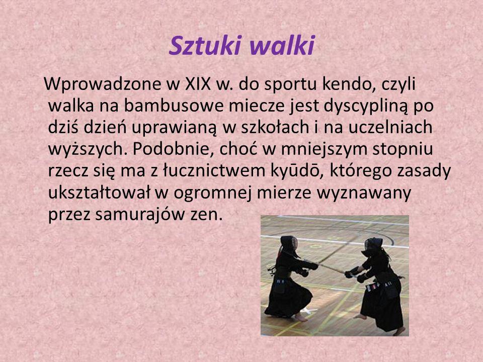 Sztuki walki Wprowadzone w XIX w. do sportu kendo, czyli walka na bambusowe miecze jest dyscypliną po dziś dzień uprawianą w szkołach i na uczelniach
