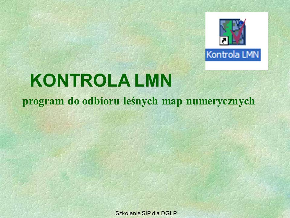 Programy wspomagające pracę z LMN  Kontrola LMN  TraKo  Aktualizator Oprogramowanie dedykowane Leśnej Mapie Numerycznej Szkolenie SIP dla DGLP