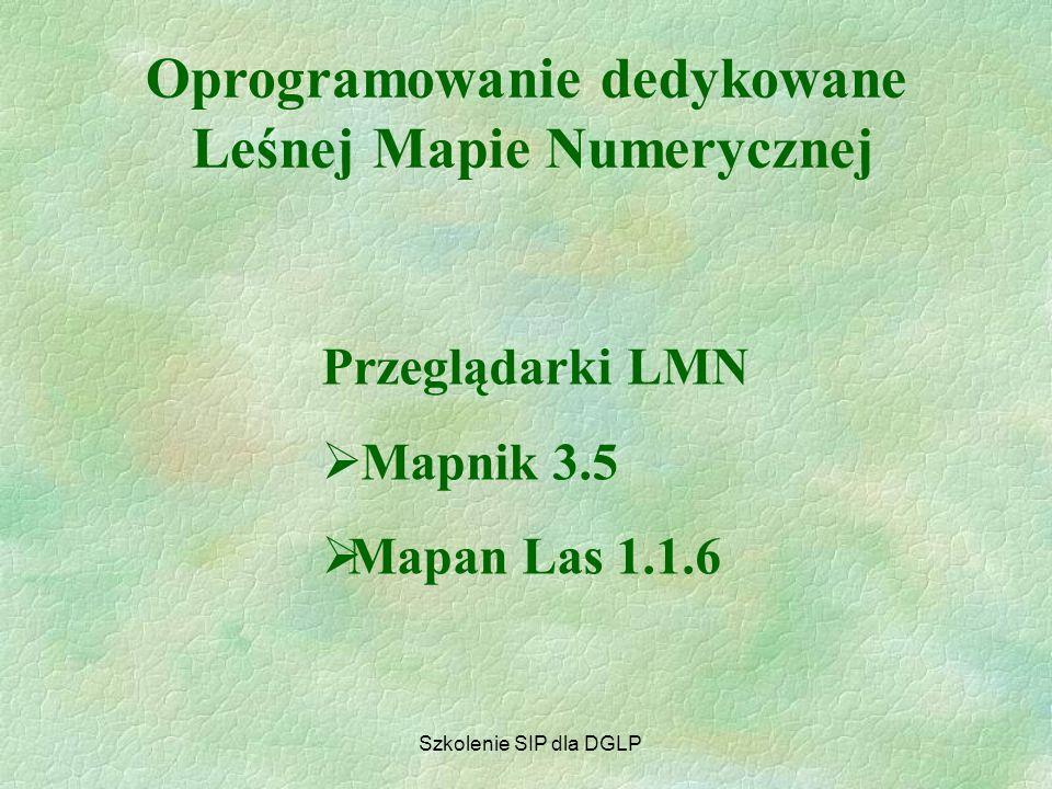 Oprogramowanie dedykowane Leśnej Mapie Numerycznej Zespół Zadaniowy ds. LMN Margonin, 18-19 maj 2006 Szkolenie SIP dla DGLP