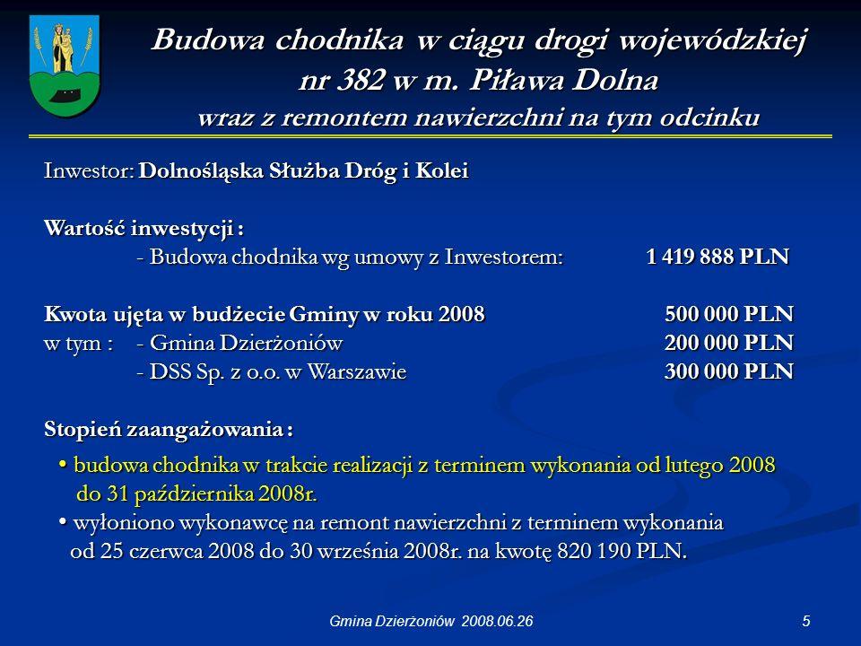 26Gmina Dzierżoniów 2008.06.26 Budowa środowiskowej sali sportowej przy Szkole Podstawowej w Tuszynie przy Szkole Podstawowej w Tuszynie Kwota ujęta w budżecie100 000 PLN Inwestycja może być realizowana tylko w przypadku otrzymania dofinansowania w ramach RPO Województwa Dolnośląskiego w wysokości 70% kosztów kawlif.