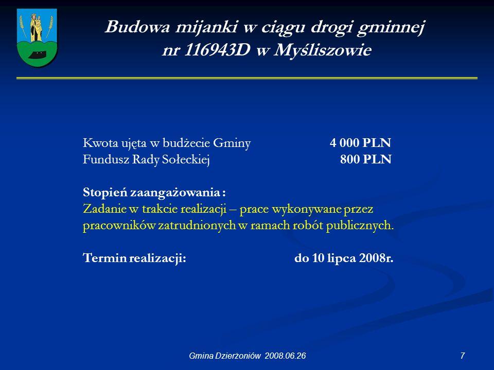 38Gmina Dzierżoniów 2008.06.26 Inne 1.Wykonanie przebudowy nawierzchni drogi gminnej – odcinek ul.