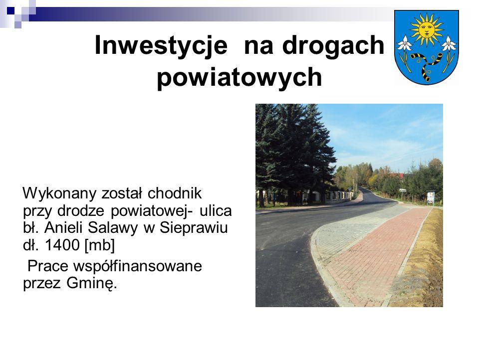Inwestycje na drogach powiatowych Wykonany został chodnik przy drodze powiatowej- ulica bł.