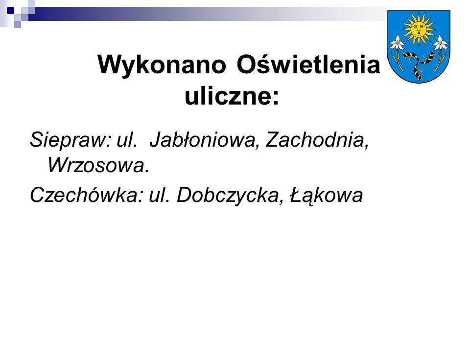 Wykonano Oświetlenia uliczne: Siepraw: ul. Jabłoniowa, Zachodnia, Wrzosowa.