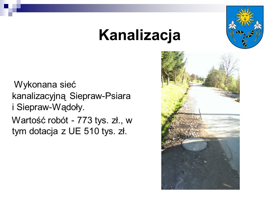 Kanalizacja Wykonana sieć kanalizacyjną Siepraw-Psiara i Siepraw-Wądoły.