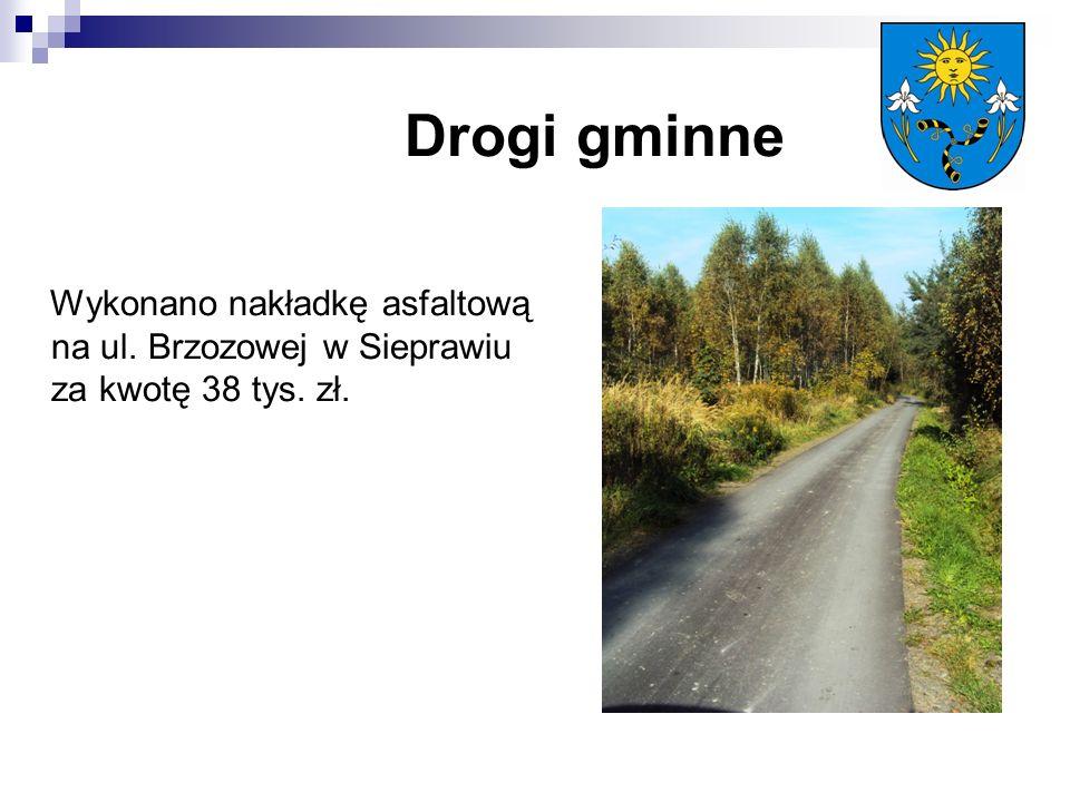 Wykonano nakładkę asfaltową na ul. Brzozowej w Sieprawiu za kwotę 38 tys. zł.