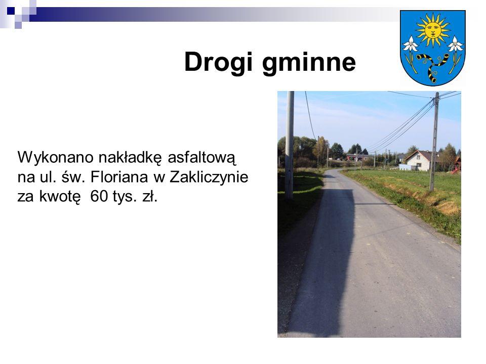 Drogi gminne Wykonano nakładkę asfaltową na ul. św. Floriana w Zakliczynie za kwotę 60 tys. zł.