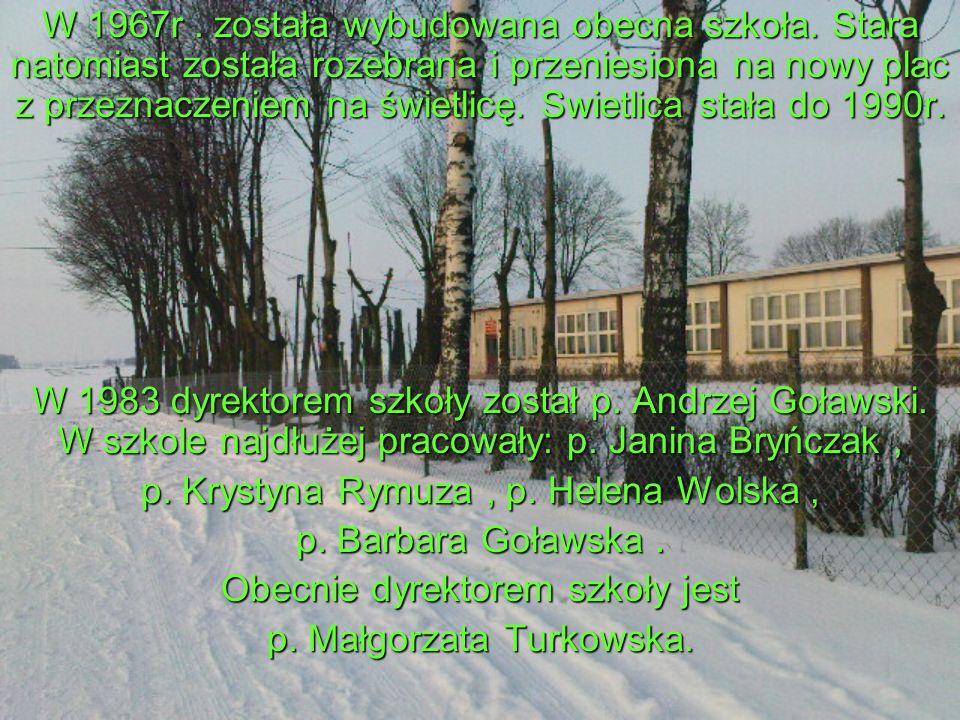 W 1967r. została wybudowana obecna szkoła.