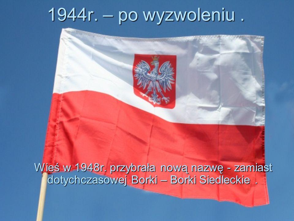 1944r. – po wyzwoleniu. Wieś w 1948r.
